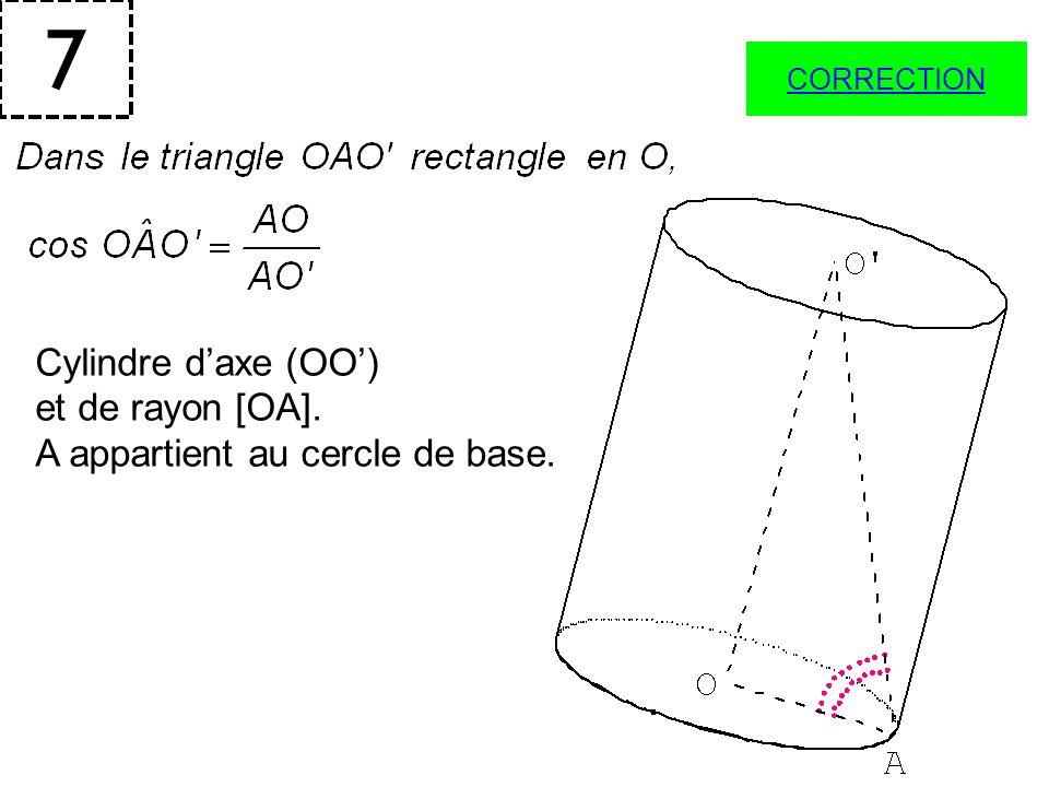 7 Cylindre d'axe (OO') et de rayon [OA].